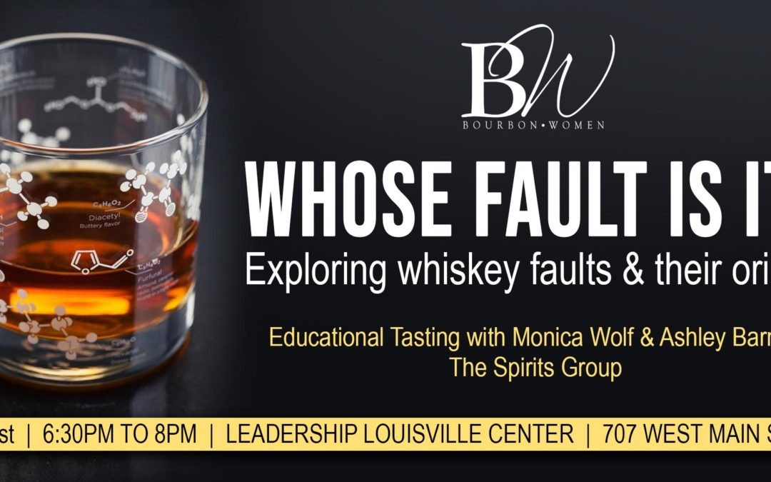 """""""Whose Fault Is It?"""" Exploring Whiskey Faults & Their Origins"""